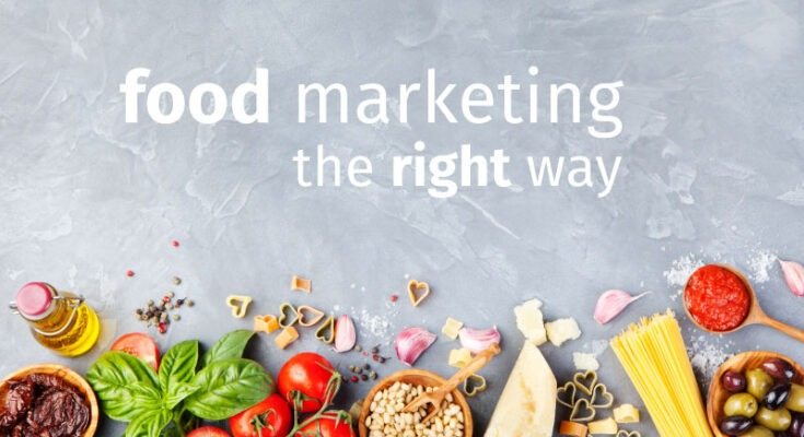 Enhance Your Food Marketing Strategy