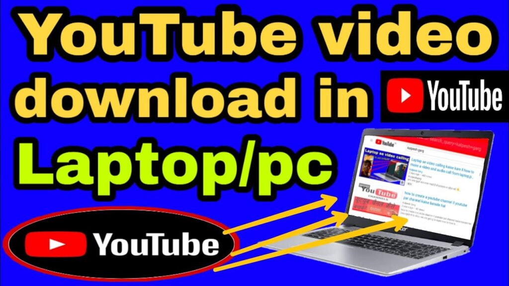 DOWNLOAD YOUTUBE videos TO A WINDOWS PC